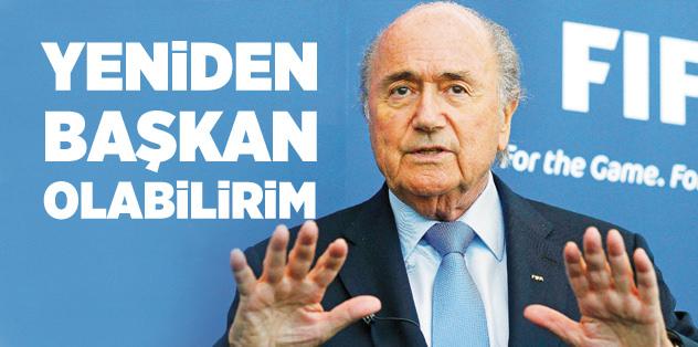 Blatter'den 'yeniden başkanlık' sinyali