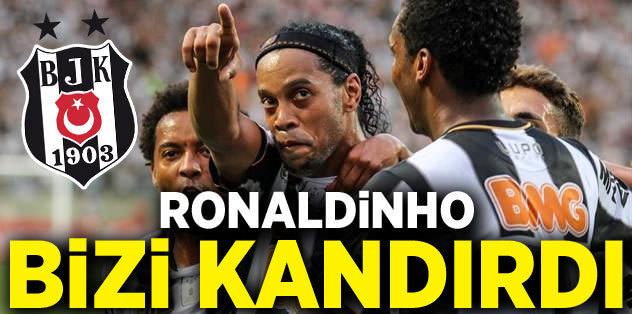 Ronaldinho bizi kandırdı