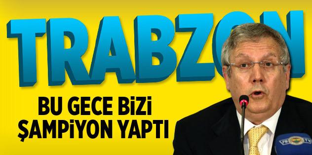 Trabzon bizi şampiyon yaptı