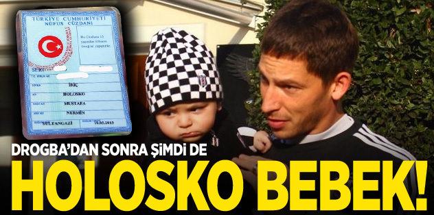 Çocuğuna Holosko ismini koydu