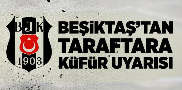Beşiktaş'tan küfür uyarısı