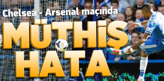 Chelsea - Arsenal maçının hakeminden müthiş hata!