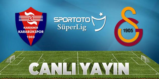 K.D.Ç. Karabükspor - Galatasaray (Canlı)