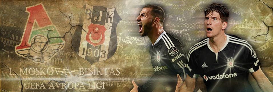 Lokomotiv Moskova - Beşiktaş