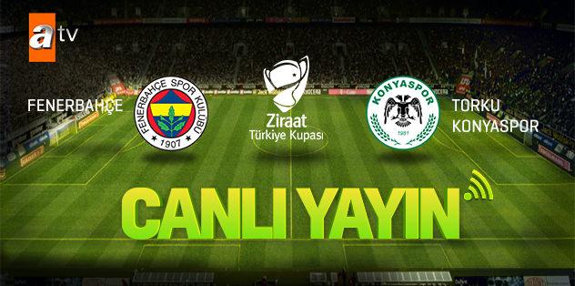 Fenerbahçe – Torku Konyaspor (Canlı Yayın)