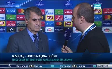 Şenol Güneş'ten Porto maçı açıklaması