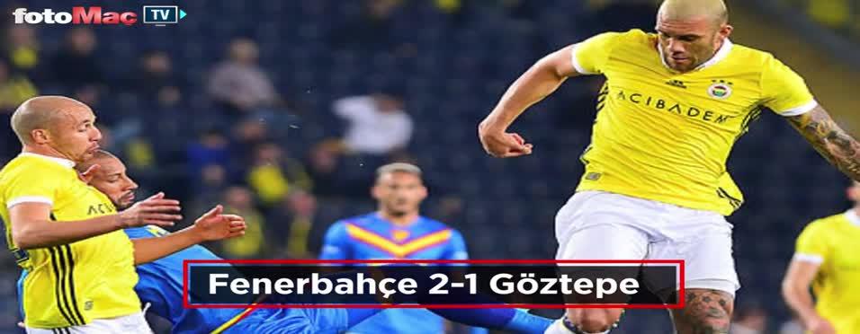 Fenerbahçe - Göztepe maçı özeti