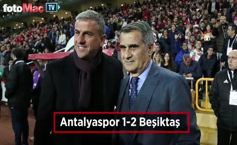Antalyaspor - Beşiktaş maçı özeti