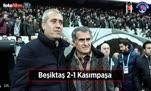 Beşiktaş - Kasımpaşa maçı özeti