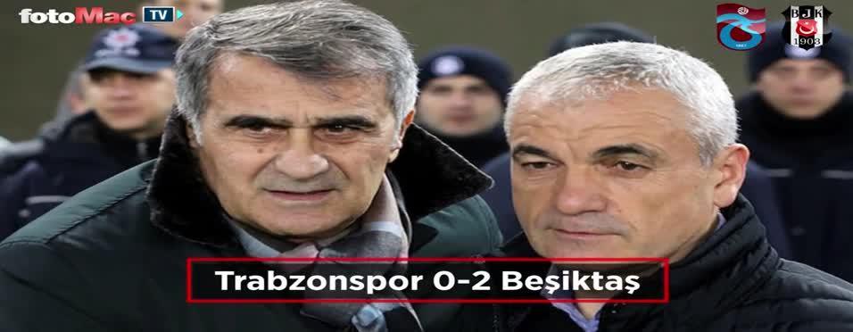 Trabzonspor - Beşiktaş maçı özeti