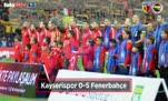 Kayserispor Fenerbahçe maçından kareler