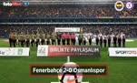 Fenerbahçe Osmanlıspor maçında gözden kaçanlar