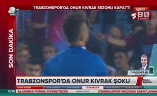 Trabzonspor kalecisi Onur Recep Kıvrak sezonu kapattı